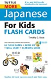 Tuttle More Japanese for Kids Flash Cards Kit: [Includes 64 Flash Cards, Downloadable Audio, Wall Chart & Learning Guide] (Tuttle Flash Cards)