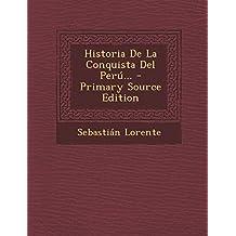 Historia De La Conquista Del Perú... - Primary Source Edition