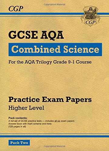 New Grade 9-1 GCSE Combined Science AQA Practice Papers: Higher Pack 2 (CGP GCSE Combined Science 9-1 Revision)