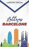 Lettres de Barcelone par Leblanc