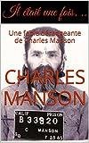 Il était une fois. ..: Une fable dérangeante de Charles Manson