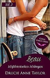Beau: Verführerisches Verlangen - Teil 2 (Coral Gables Serie)