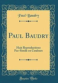 Paul Baudry - Les Peintres Illustres No. 38 par Henry Roujon