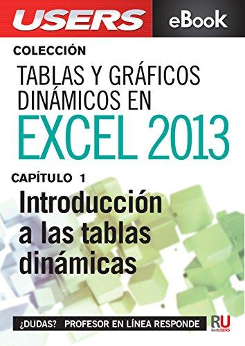 Tablas y gráficos dinámicos en Excel 2013: Introducción a las tablas dinámicas (Colección Tablas y gráficos dinámicos en Excel 2013) por Viviana Zanini