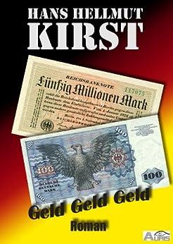 Geld Geld Geld von [Kirst, Hans Hellmut]