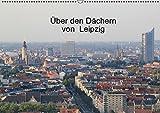 Über den Dächern von Leipzig (Wandkalender 2015 DIN A2 quer): Luftbilder von Leipzig (Monatskalender, 14 Seiten) - Claudia Knof