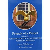Portrait of a Patriot: The Major Political and Legal Papers of Josiah Quincy Junior: Correspondence and Published Political Writings: 6