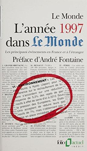 L'année 1997 dans Le Monde: Les principaux événements en France et à l'étranger (Folio actuel t. 57) par Maryvonne Roche