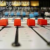 Ice Cap (Freestyle) - Greatest Hits: KingAmanze [Explicit]