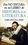 Eso no estaba en mi libro de Historia de la Literatura par Gallardo Liébana