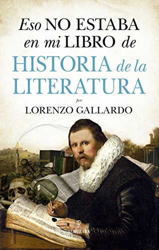 Eso no estaba en mi libro de Historia de la Literatura por Lorenzo Gallardo Liébana