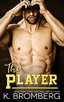 The Player (The Player Duet Book 1) by [Bromberg, K.]