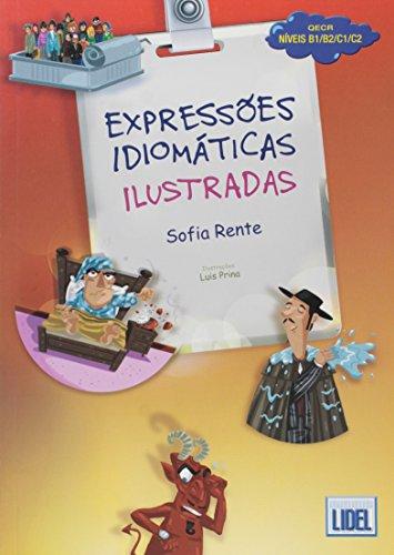 Expressoes Idiomaticas Ilustradas: Livro (Segundo O Novo Acordo Ortografico) por Sofia Rente