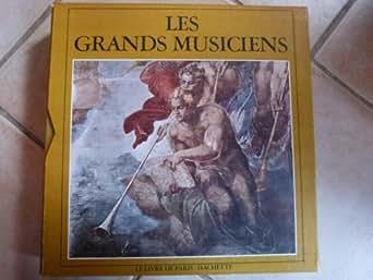 les grands musiciens , le livre de paris,Hachette