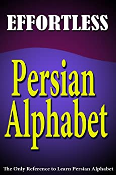 Effortless Persian Alphabet (English Edition) von [Daie, Jalal, Nazari, Reza]
