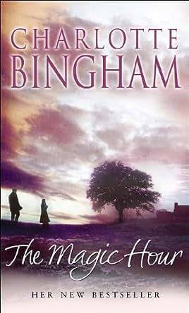The Magic Hour eBook: Charlotte Bingham: Amazon in: Kindle Store