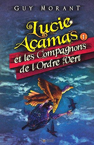 """<a href=""""/node/12243"""">Lucie Acamas et les Compagnons de l'Ordre Vert</a>"""