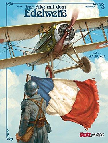 Der Pilot mit dem Edelweiß: Band 3: Walburga