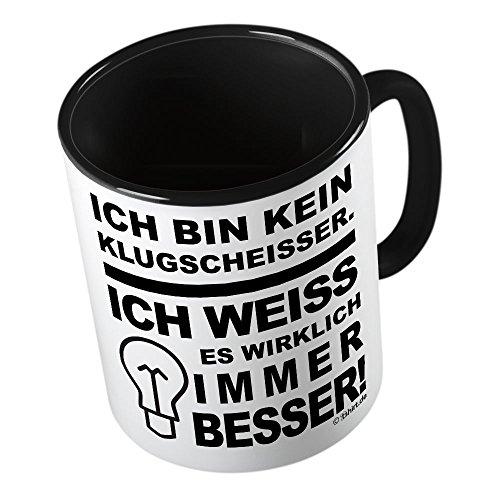 Ich bin kein Klugscheisser Ich weiss es wirklich immer besser ★ lustige Tasse - Kaffeetasse - Kaffee-Pott ★ hochwertig bedruckt mit lustigem Spruch ★ Die perfekte Geschenk-Idee