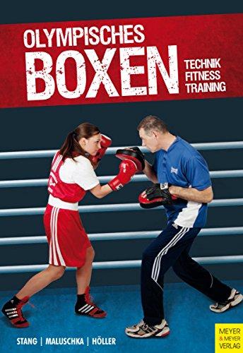 Olympisches Boxen: Technik - Fitness - Training