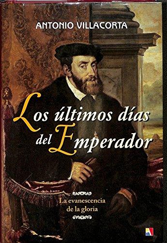 Descargar Libro Los Últimos Días Del Emperador de Antonio Villacorta Baños