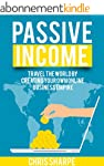 Passive Income: Travel the World by C...