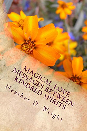 Magical Love Messages Between Kindred Spirits by Heather Wright