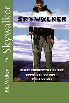 Skywalker-Close Encounters on the Appalachian trail (English Edition)