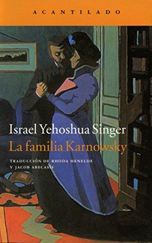 La familia Karnowsky (Narrativa del Acantilado) por Israel Yehoshua Singer