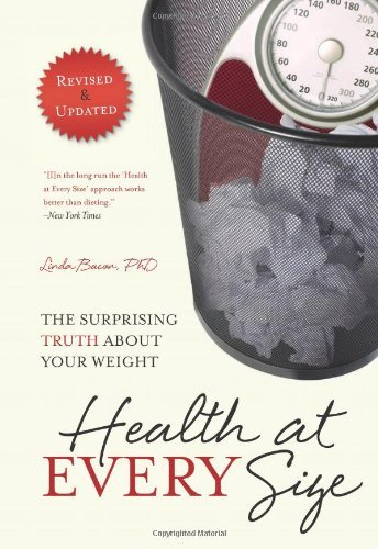 Health At Every Size: The Surprising Truth About Your Weight (English Edition) por Linda Bacon