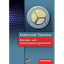 Elektronik Tabellen: Betriebs- und Automatisierungstechnik: Tabellenbuch