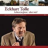Leben im Jetzt - Aber wie? - Teil 1: Vortrag in Karlsruhe vom 26. Oktober 2010