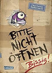 Bitte nicht öffnen 1: Bissig!: Kinderbuch-Bestseller über lustige Wesen, chaotische Abenteuer und beste Freund