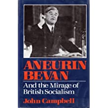 Aneurin Bevan and the Mirage of British Socialism