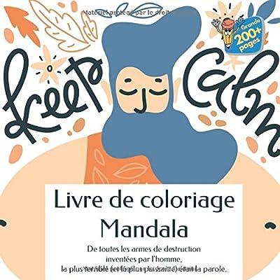 Livre de coloriage Mandala - De toutes les armes de destruction inventées par l'homme, la plus terrible (et la plus puissante) était la parole.