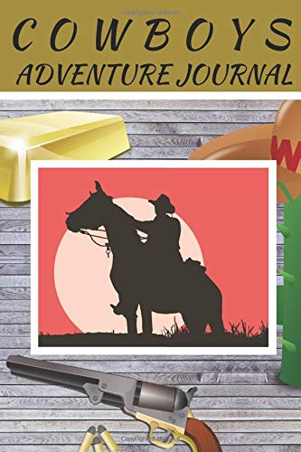 Cowboys Adventure Journal: Lined Notebook For The Young Western Fan