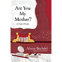 Are You My Mother? by Alison Bechdel (2012-05-31)
