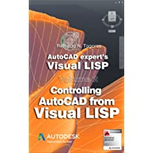 Controlling AutoCAD from Visual LISP (AutoCAD expert's Visual LISP Book 2) (English Edition)
