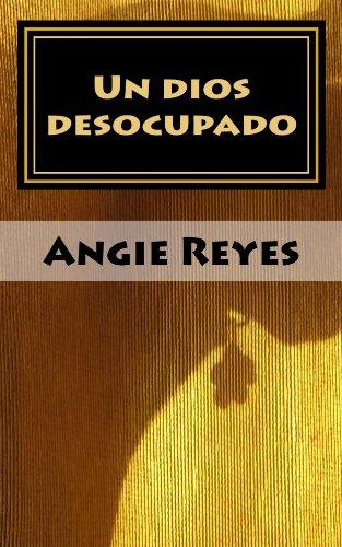 Un dios desocupado por Angie Reyes