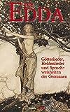 Die Edda: Götterlieder, Heldenlieder und Spruchweisheiten der Germanen -