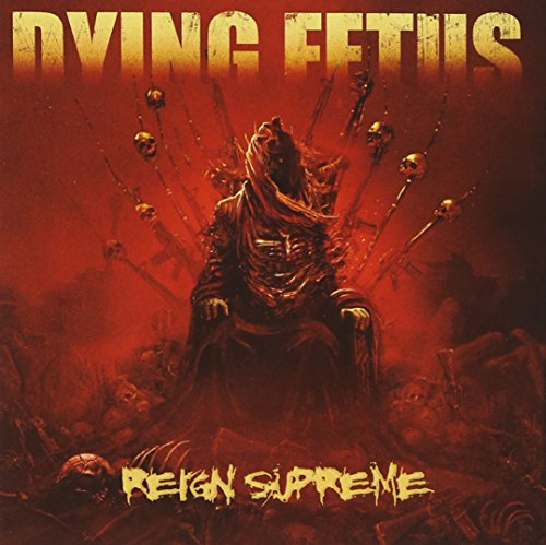 Dying Fetus: Reign Supreme (Audio CD)