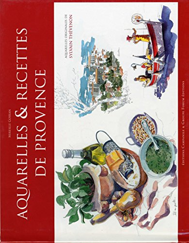 Aquarelles et Recettes de Provence par Mireille GOIRAN