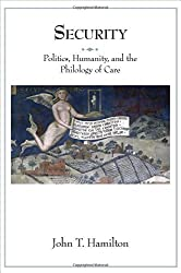Security: Politics, Humanity, and the Philology of Care (Translation/Transnation) by John T. Hamilton (2016-05-31)