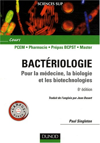 Bactériologie : Pour la médecine, la biologie et les biotechnologies par Paul Singleton
