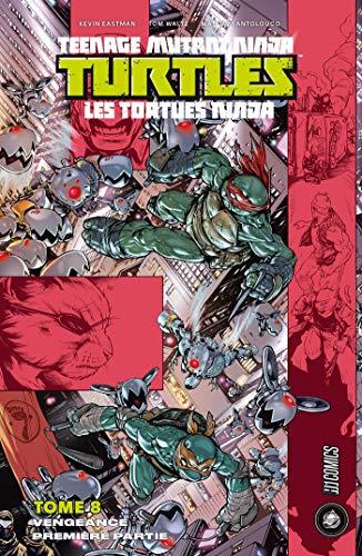 Vengeance, Première partie: Les Tortues Ninja - TMNT, T8 ...