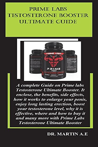 Prime Labs Testosterone Ultimate Booster: A complete Guide on Prime labs Testosterone Ultimate Booster. It enclose, the benefits, side effects, how it ... libido, maintain a strong and better stamina