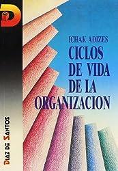 Ciclos De Vida De la Organizacion [Corporate Lifecycles - Spanish edition] by Ichak Adizes Ph.D. (1988-10-04)