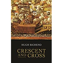 Crescent and Cross: The Battle of Lepanto 1571 by Hugh Bicheno (2005-03-01)