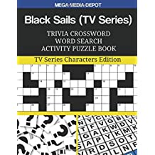 Black Sails (TV Series) Trivia Crossword Word Search Activity Puzzle Book: TV Series Characters Edition
