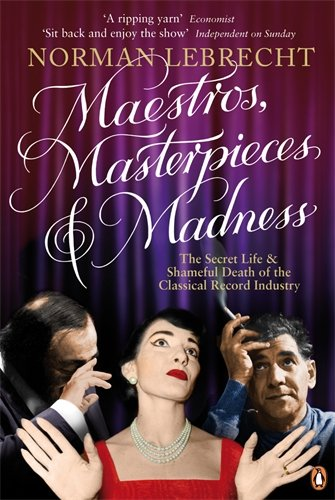 Maestros, Masterpieces and Madness: The Secret Life and Shameful Death of the Classical Record Industry (Maestro Acoustic Guitar)
